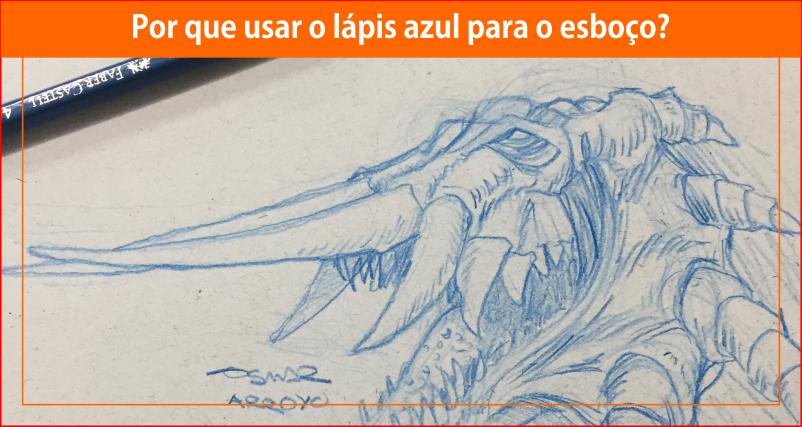 Por que usar o lápis azul para oesboço?